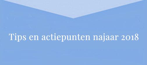 Nieuwsbrief Tips En Actiepunten Najaar 2018