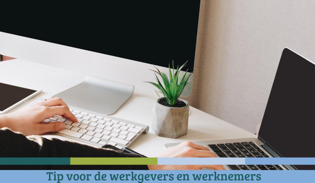 Tips voor werkgevers en werknemers – Oktober 2021